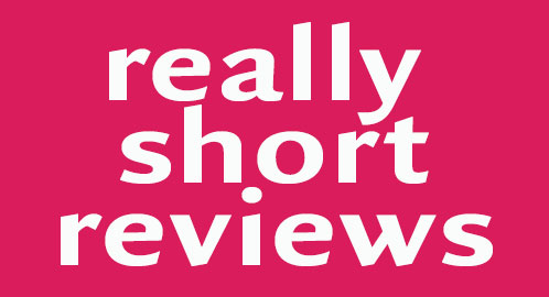 New really short reviews are posting now!