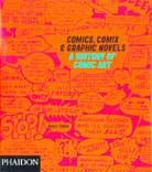 Comics, Comix, and Graphic Novels: A History of Comic Art