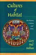 Cultures Of Habitat by Gary Paul Nabhan