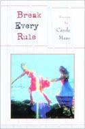 Break Every Rule by Carole Maso