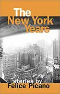 The New York Years by Felice Picano