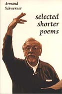 Selected Shorter Poems by Armand Schwerner