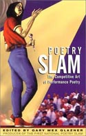 Poetry Slam The Competitive Art of Performance Poetry edited by Gary Mex Glazner