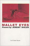 Mallet Eyes by Jeremy Sigler