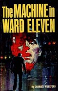The Machine in Ward Eleven by Charles Willeford