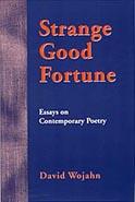 Strange Good Fortune by David Wojahn