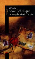 Tarzan's Tonsillitis by Alfredo Bryce Echenique