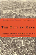 The City in Mind by James Howard Kunstler