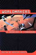 Worldmakers edited by Garner Dozois
