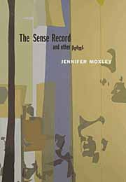 The Sense Record by Jennifer Moxley