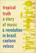 Tropical Truth by Caetano Veloso
