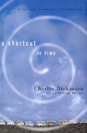 A Shortcut in Time by Charles Dickinson