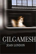 Gilgamesh by Joan London