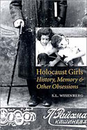 Holocaust Girls by S. L. Wisenberg