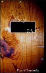 Arbitrary Tales by Daniel Borzutzky