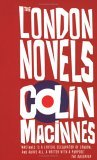 The London Novels by Colin MacInnes