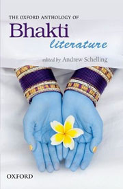 THE OXFORD ANTHOLOGY OF BHAKTI LITERATURE | Rain Taxi